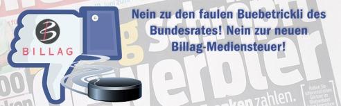 Nein zu den faulen Buebetrickli des Bundesrates! Nein zur neuen Billag-Mediensteuer!