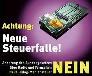 Ungerecht, überteuert und ein Fass ohne Boden: Am 14. Juni Nein zur neuen Billag-Mediensteuer!