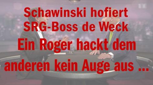 Schawinski hofiert SRG-Boss de Weck: Ein Roger hackt dem anderen kein Auge aus ...