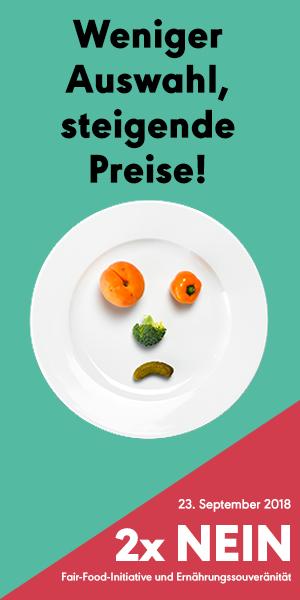 Weniger Auswahl, steigende Preise! Am 23. September 2018: 2x NEIN zu den Agrarinitiativen.